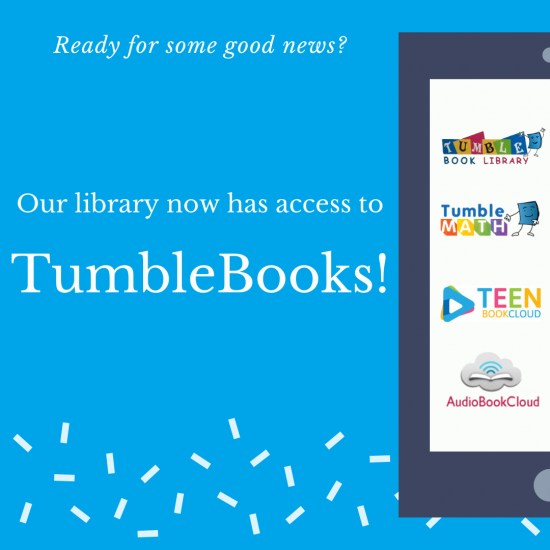 OUR LIBRARY NOW HAS ACCESS TO TUMBLEBOOKS